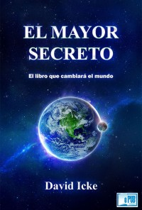 El Mayor Secreto - David Icke portada