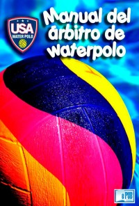 Manual del árbitro de waterpolo - USA Waterpolo portada